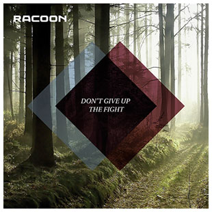 Racoon – Don't give up the fight